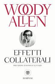 Amazon.it: Effetti collaterali - Allen, Woody, Luttazzi, D. - Libri