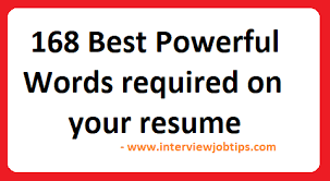 168 Best Powerful Words Required On Your Resume Interview Job Tips