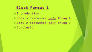 compare and contrast essays  inform reader about the  3 block format 1  introduction  body 1 discusses only thing 1  body 2 discusses only thing 2  conclusion