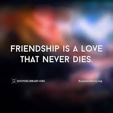 Image result for true friendship should not allow to die