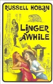 Linger Awhile (Novel, 2006) | russellhoban.org