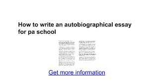 how to write an autobiographical essay for pa school google docs