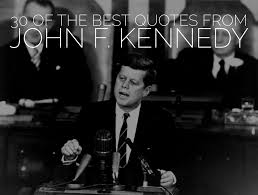 30 Of The Best Quotes From John F Kennedy