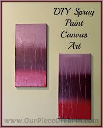Diy Canvas Art Diy Spray Paint Canvas Art Our Piece Of Earthour Piece Of Earth