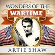 Wonders of the Wartime: Artie Shaw