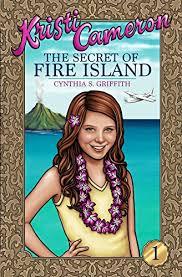 The Secret of Fire Island (Kristi Cameron Book 1) eBook: Griffith, Cynthia,  Lowe, Sarah: Amazon.in: Kindle Store