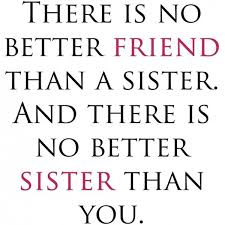 Love My Sister Quotes Best 48 Inspiring Funny Sister Quotes You Will Definitely Love