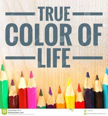 Motivational Quotes Of True Color Of Life Stock Photo Image Of