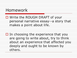 personal narrative th grade prewriting on the back of your homework iuml129macr write the rough draft of your personal narrative essay a story that