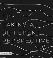 Αποτέλεσμα εικόνας για different perspective quote