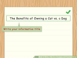 ways to write a title for a compare and contrast essay wikihow image titled write a title for a compare and contrast essay step 4