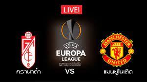 ดูบอล กรานาดา ซีเอฟVSแมนเชสเตอร์ยูไนเต็ด Watch Granada CF VS Manchester  United ดูบอลสด2021 - YouTube