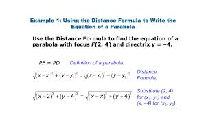 example 1 using the distance formula to write the equation of a parabola