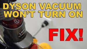 dyson 33 wont turn on fix fixed vacuum again dyson 33 wont turn on fix fixed vacuum again