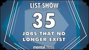 Interesting Jobs List A Series Of Interesting Jobs That No Longer Exist
