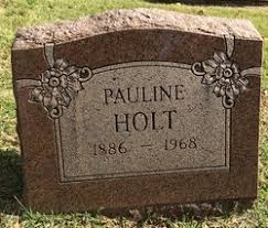 Pauline Haase Holt (1886-1968) - Find A Grave Memorial