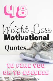 Weight Loss Motivational Quotes 48 Weight Loss Motivational Quotes To Fire You On To Success