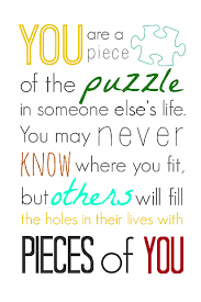 Puzzle Quotes Stunning You Are A Piece Of The Puzzle Printable SWeeT CHarLi