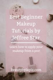 best beginner makeup tutorials by jeffree star learn how to apply your makeup from a
