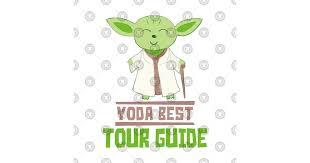 yoda best tour guide t shirt