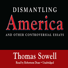 hear dismantling america audiobook by thomas sowell for just  extended audio sample dismantling america and other controversial essays by thomas sowell