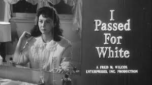 Watch I Passed for White, the Melodrama by Fred Wilcox | Fandor