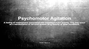 cal voary what does psyctor agitation mean