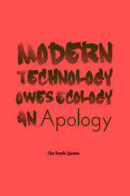 modern technology owes ecology an apology pollution quotes and   modern technology owes ecology an apology pollution quotes and slogans