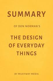 Don Norman Design Of Everyday Things Summary Of Don Norman S The Design Of Everyday Things Ebook By Milkyway Media Rakuten Kobo