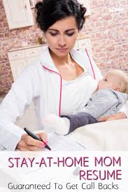 Stay At Home Mom Resume Guaranteed To Get Call Backs