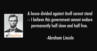 Abraham Lincoln Quotes On Slavery Adorable A House Divided Against Itself Cannot Stand Quote
