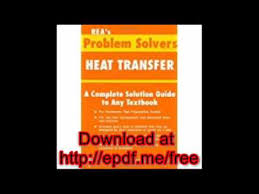 heat transfer problem solver problem solvers solution heat transfer problem solver problem solvers solution guides pdf