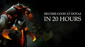 how to get good at dota2 in 20 hours focused pratice youtube