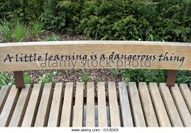 a little learning is a dangerous thing stock photos a little  an alexander pope quote from an essay on criticism on a bench in twickenham