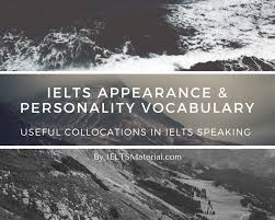 ielts appearance personality vocabulary useful collocations in  ielts appearance personality vocabulary useful collocations in ielts speaking