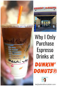 Dunkin' donuts has made a reasonable effort to provide nutritional and ingredient information based upon standard product formulations and. Why I Only Purchase Espresso Drinks At Dunkin Donuts