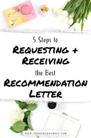 5 Steps To Requesting And Receiving The Best Recommendation