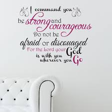 Be Strong And Courageous Quotes Amazing I Command You Be Strong And Courageous Bible Wall Quote Wall Art