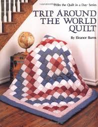 Trip Around The World Quilt Pattern Beauteous Trip Around The World Quilt Quilt In A Day Series Eleanor Burns