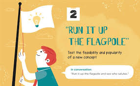 office cliches. Run It Up The Flagpole Office Cliches E
