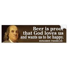 Ben Franklin Quote On Beer And God Bumper Sticker Zazzle Fascinating Ben Franklin Beer Quote