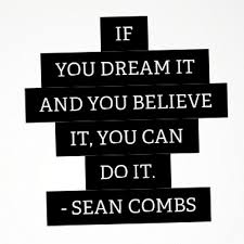 Believe Dream Inspire Quotes Best Of Rapper Sean Combs Quotes Sayings Believe Dream Inspiring