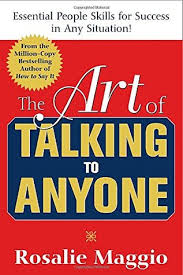 How To Talk To Anyone The Art Of Talking To Anyone By Rosalie Maggio