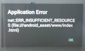 Application Error net::ERR_INSUFFICIENT_RESOURCES (file ...