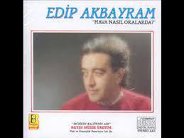 Edip Akbayram - Hava Nasıl Oralarda - Dailymotion Video