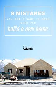 9 mistakes not to make when you're building a new home