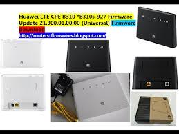 huawei b310. huawei lte cpe b310 b310s 927 firmware update 21 300 01 00 universal download