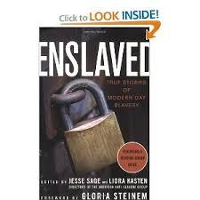best slavery forced labor human trafficking images on enslaved true stories of modern day slavery by jesse sage liora kasten eds