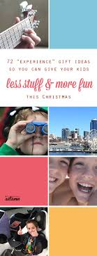 great gift ideas give kids experiences instead of stuff i love these ideas