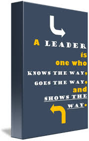 Quotes About Being A Leader Enchanting Quotes A Leader Is One Who Knows The Way Goes T By Sathish S